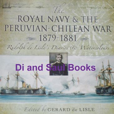 The Royal Navy and the Peruvian-Chilean War 1879-1881